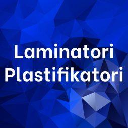 Laminatori / Plastifikatori