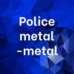 Police metal-metal